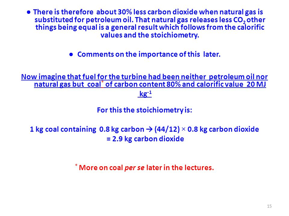 ● There is therefore about 30% less carbon dioxide when natural gas is substituted for petroleum oil.