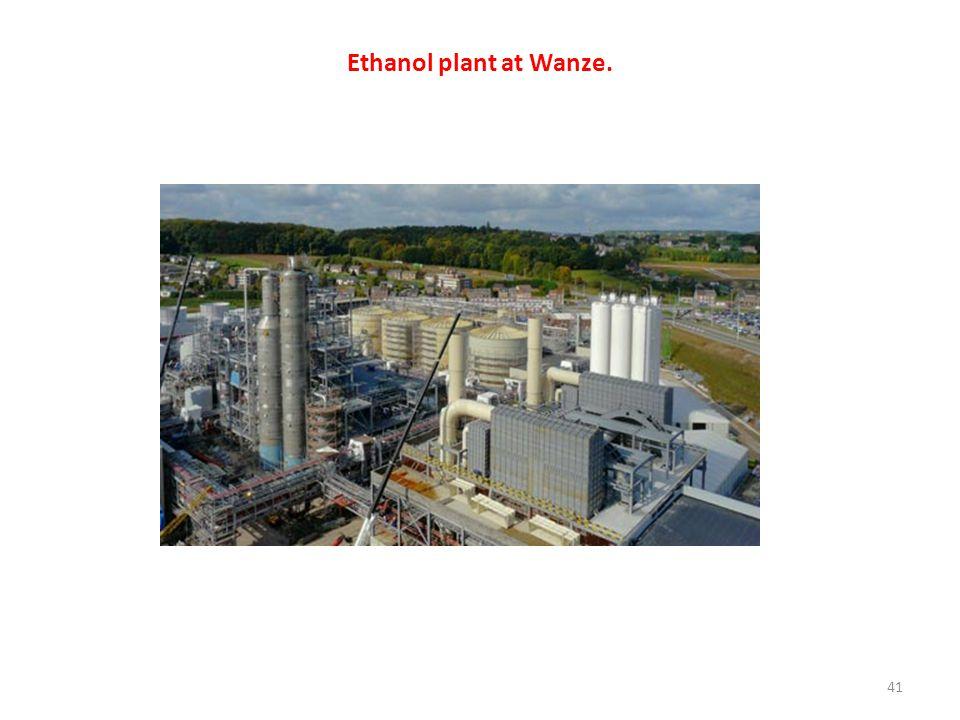 Ethanol plant at Wanze. 41