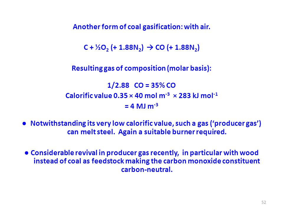 Another form of coal gasification: with air.