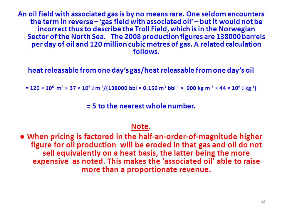 An oil field with associated gas is by no means rare.
