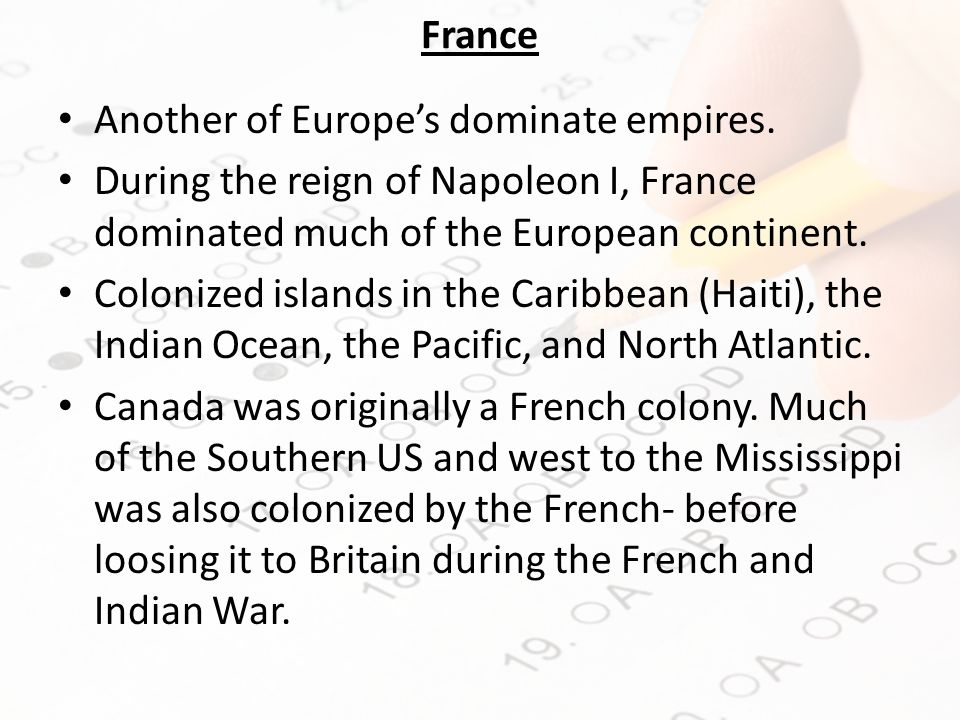France Another of Europe's dominate empires.