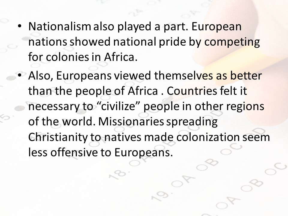Nationalism also played a part.