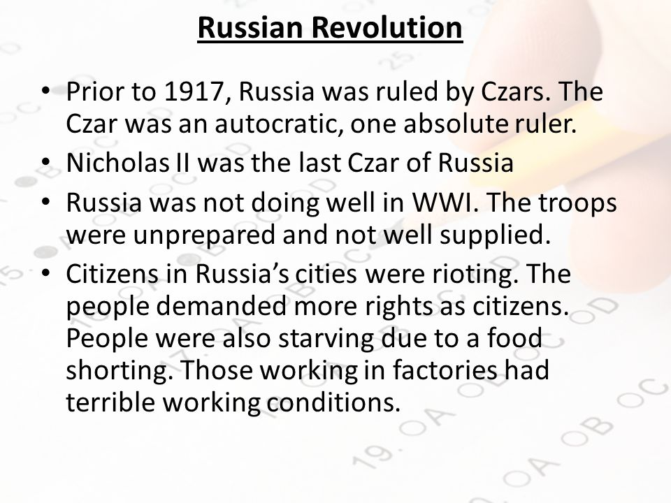 Russian Revolution Prior to 1917, Russia was ruled by Czars.