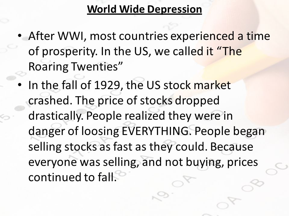 World Wide Depression After WWI, most countries experienced a time of prosperity.