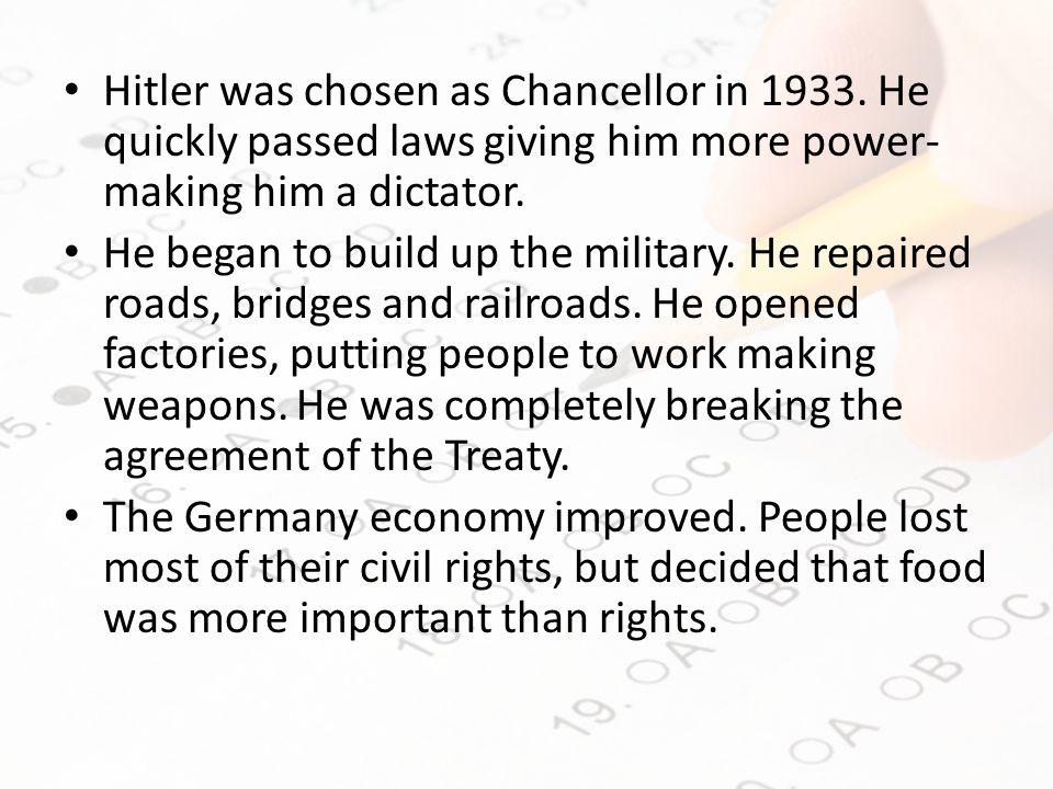 Hitler was chosen as Chancellor in 1933.