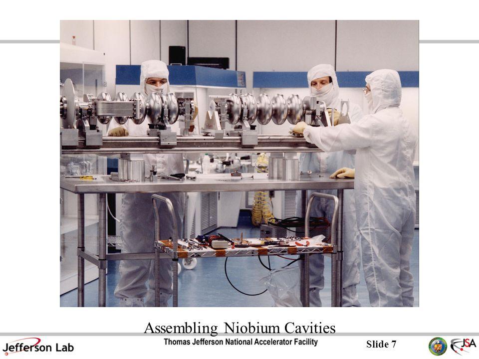 Slide 7 Assembling Niobium Cavities