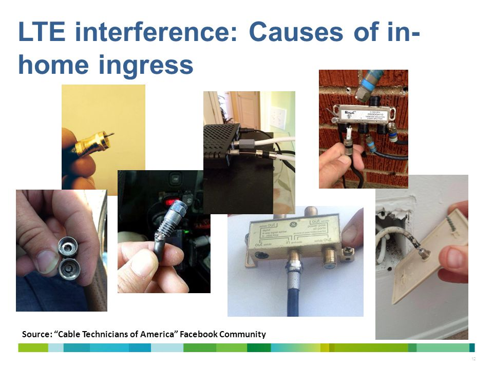 """12 LTE interference: Causes of in- home ingress Source: """"Cable Technicians of America"""" Facebook Community"""