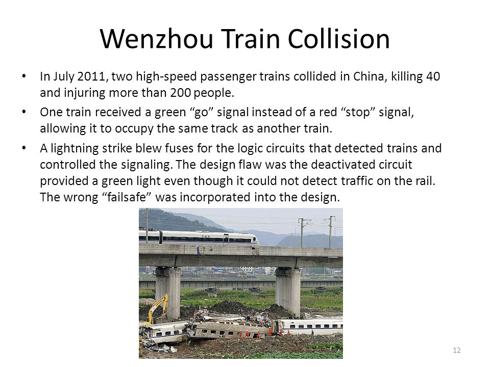 In July 2011, two high-speed passenger trains collided in China, killing 40 and injuring more than 200 people.