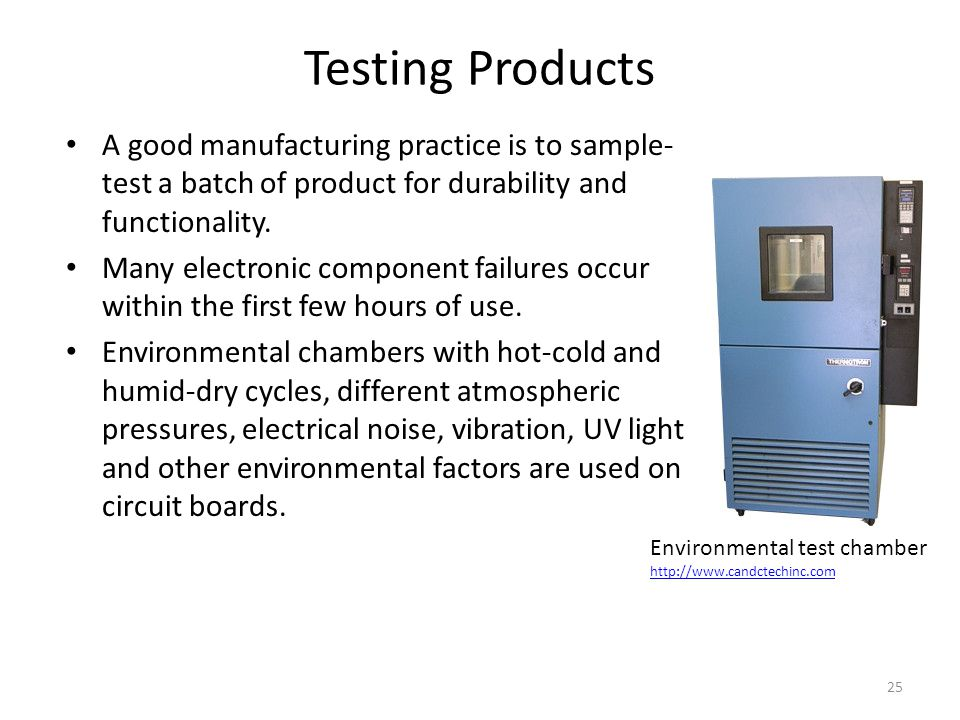 Testing Products A good manufacturing practice is to sample- test a batch of product for durability and functionality.