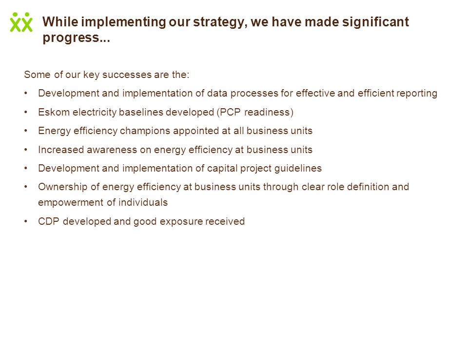 While implementing our strategy, we have made significant progress...