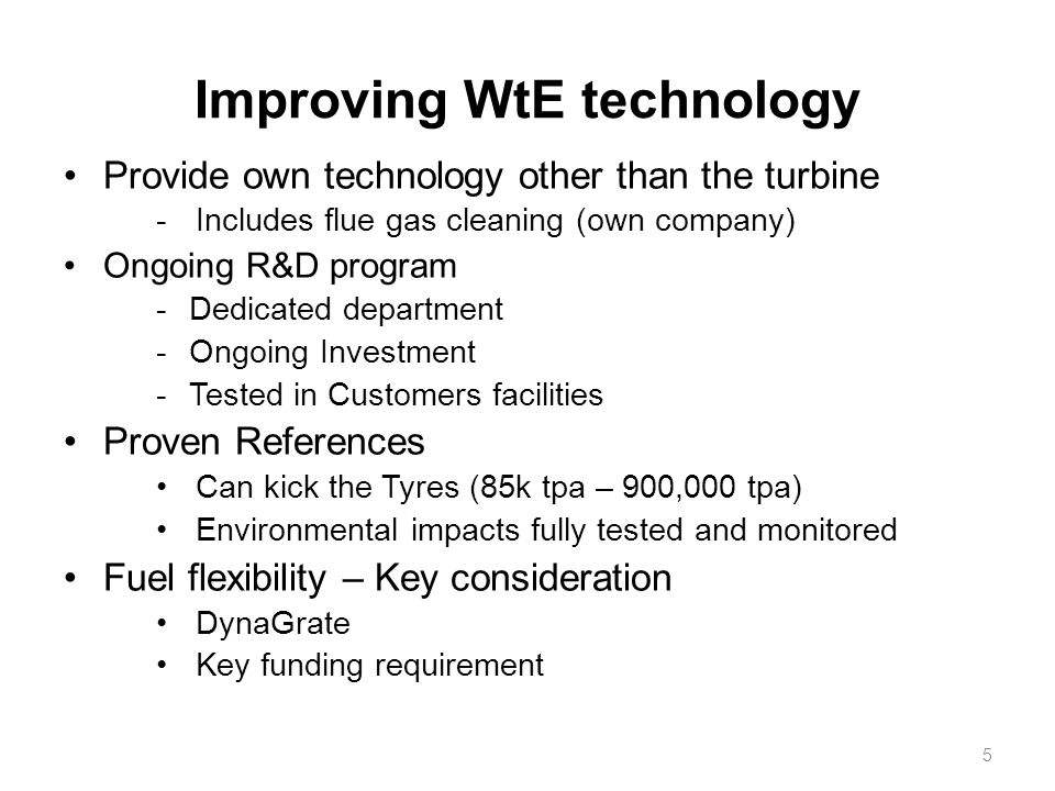 Edinburgh – September 25, 20125 Improving WtE technology Provide own technology other than the turbine -Includes flue gas cleaning (own company) Ongoing R&D program -Dedicated department -Ongoing Investment -Tested in Customers facilities Proven References Can kick the Tyres (85k tpa – 900,000 tpa) Environmental impacts fully tested and monitored Fuel flexibility – Key consideration DynaGrate Key funding requirement (c) 2012 Babcock & Wilcox Vølund5