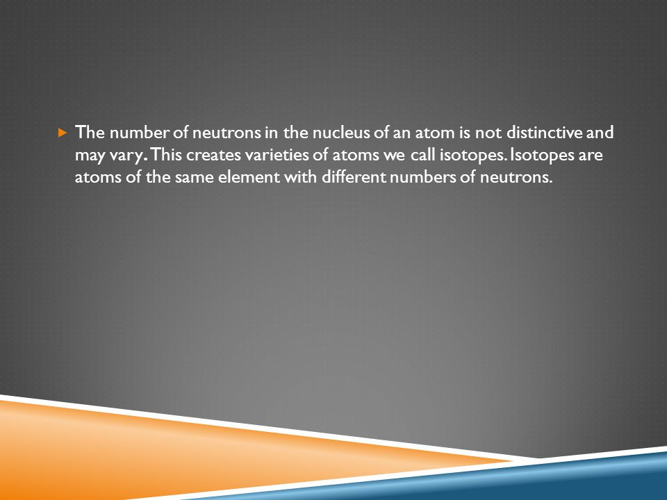  Another characteristic of an atom of an element is it s atomic mass.