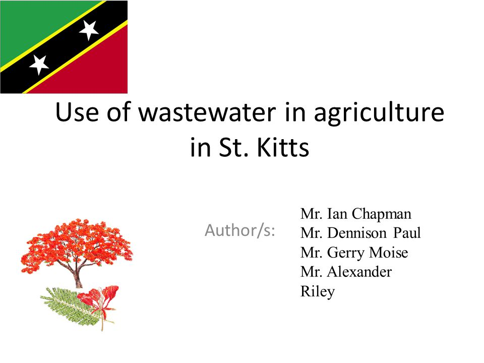 Use of wastewater in agriculture in St. Kitts Author/s: Country flag Mr.