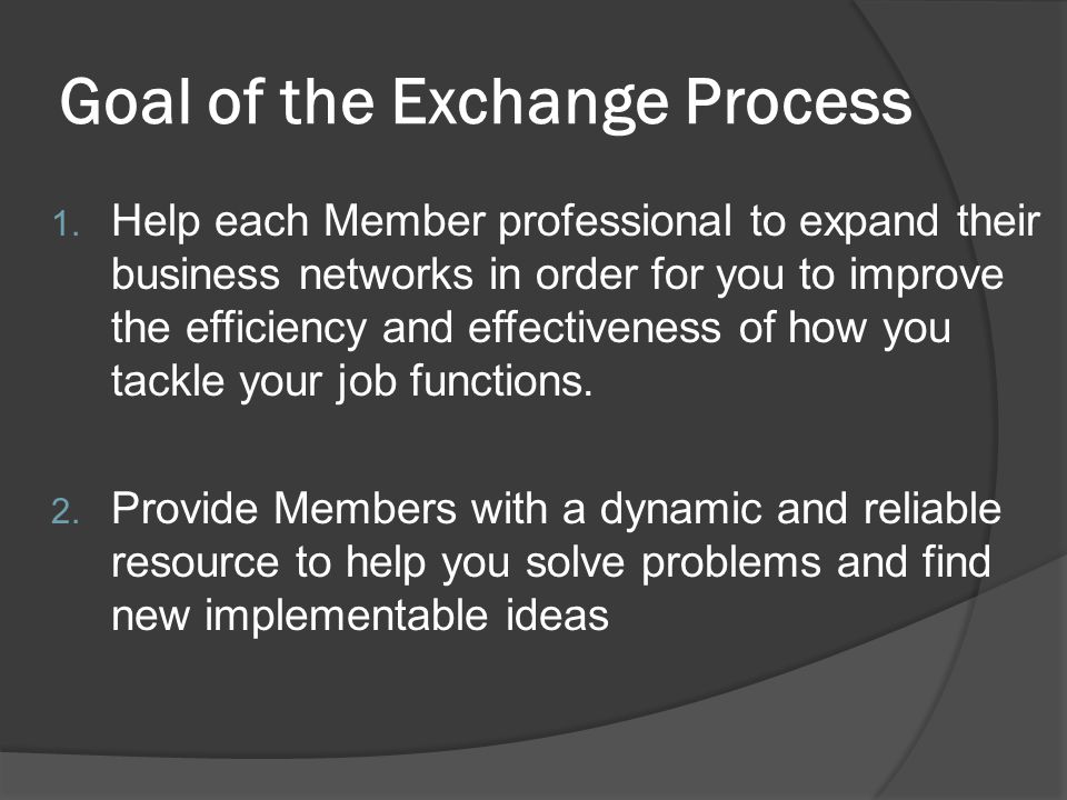 Goal of the Exchange Process 1.