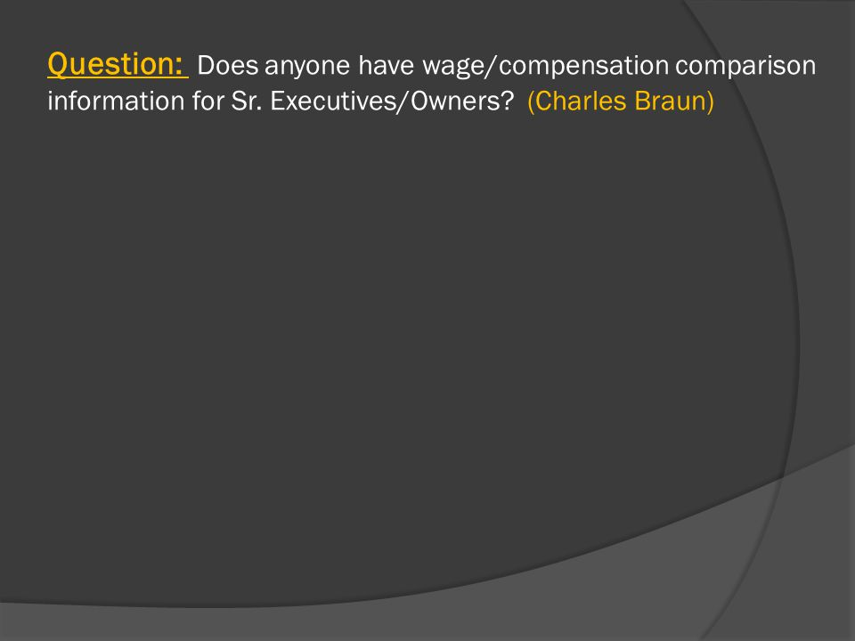 Question: Does anyone have wage/compensation comparison information for Sr.