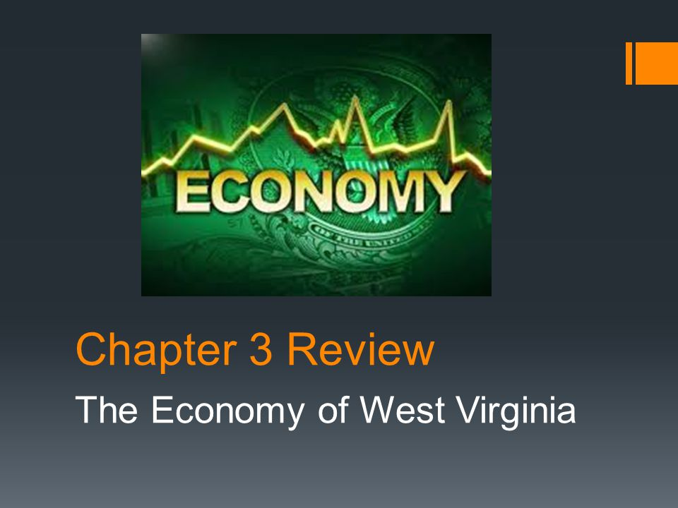 Chapter 3 Review The Economy of West Virginia