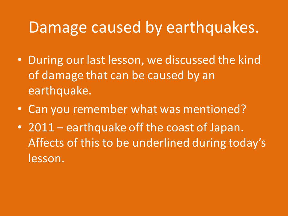 Damage caused by earthquakes.