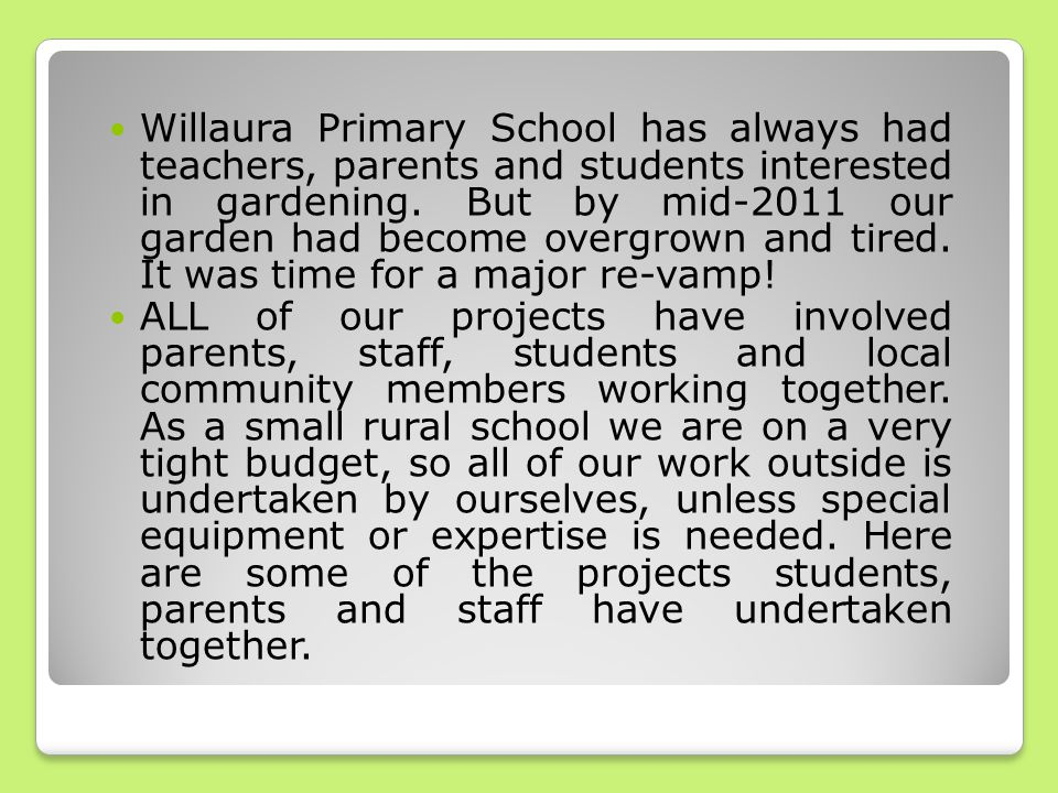 Willaura Primary School has always had teachers, parents and students interested in gardening.