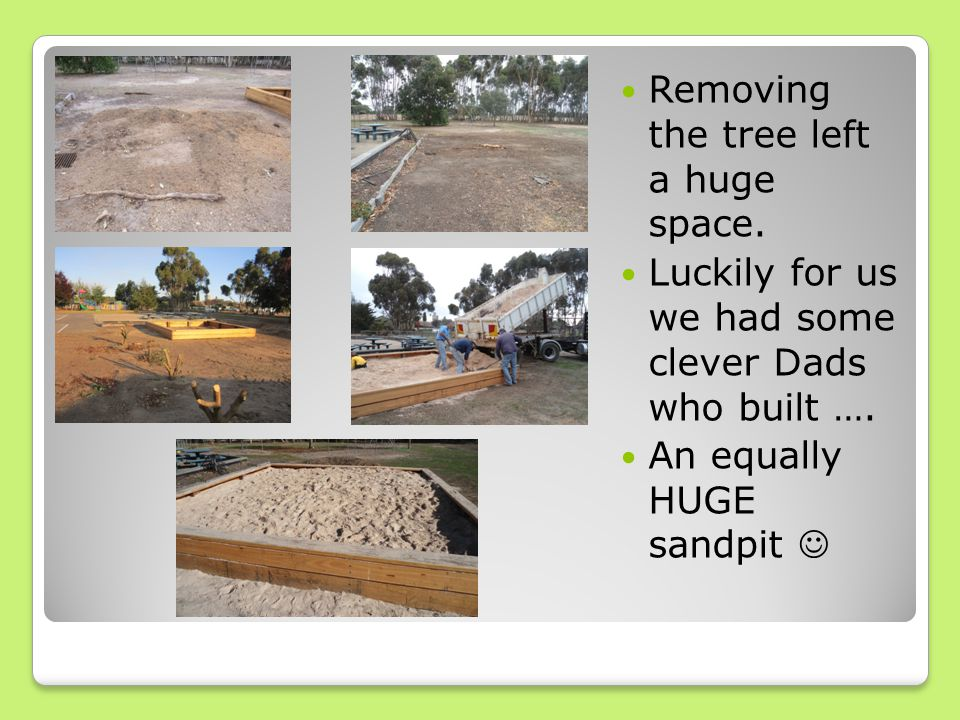 Our sandpit is now one of the most popular areas in our playground.