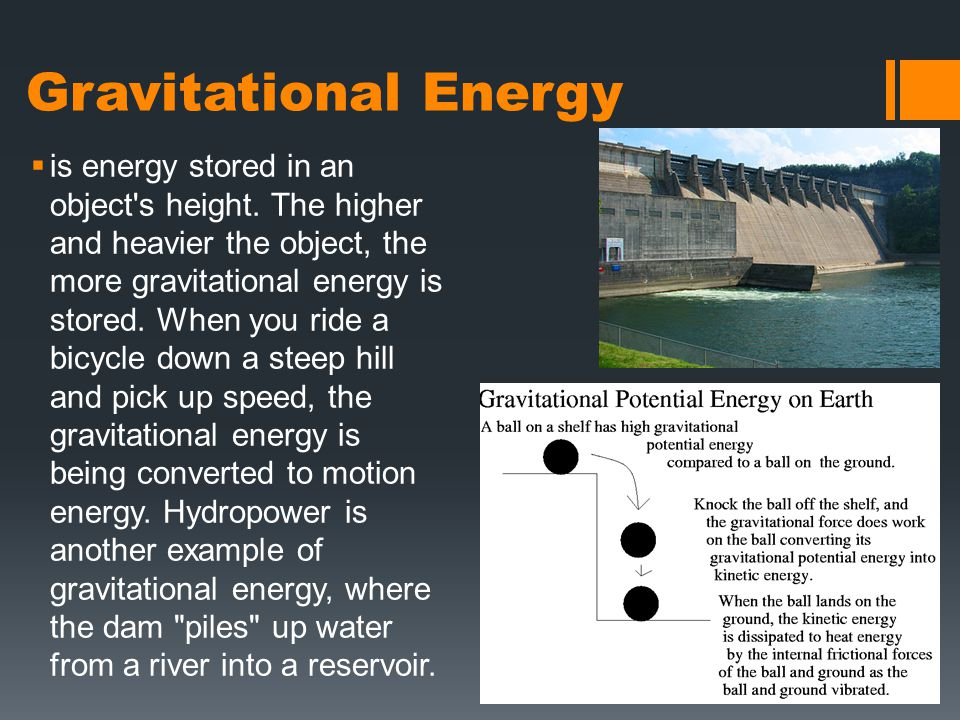 Gravitational Energy  is energy stored in an object s height.