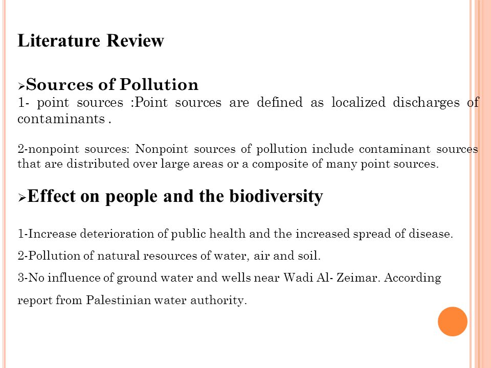 Literature Review  Sources of Pollution 1- point sources :Point sources are defined as localized discharges of contaminants.