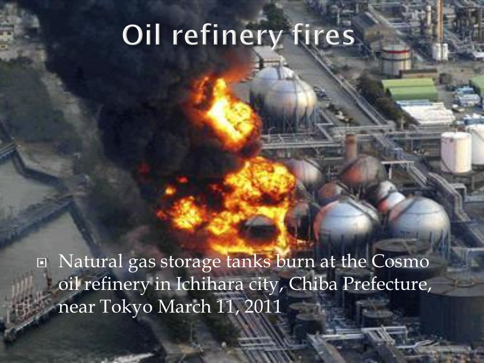 NNatural gas storage tanks burn at the Cosmo oil refinery in Ichihara city, Chiba Prefecture, near Tokyo March 11, 2011.