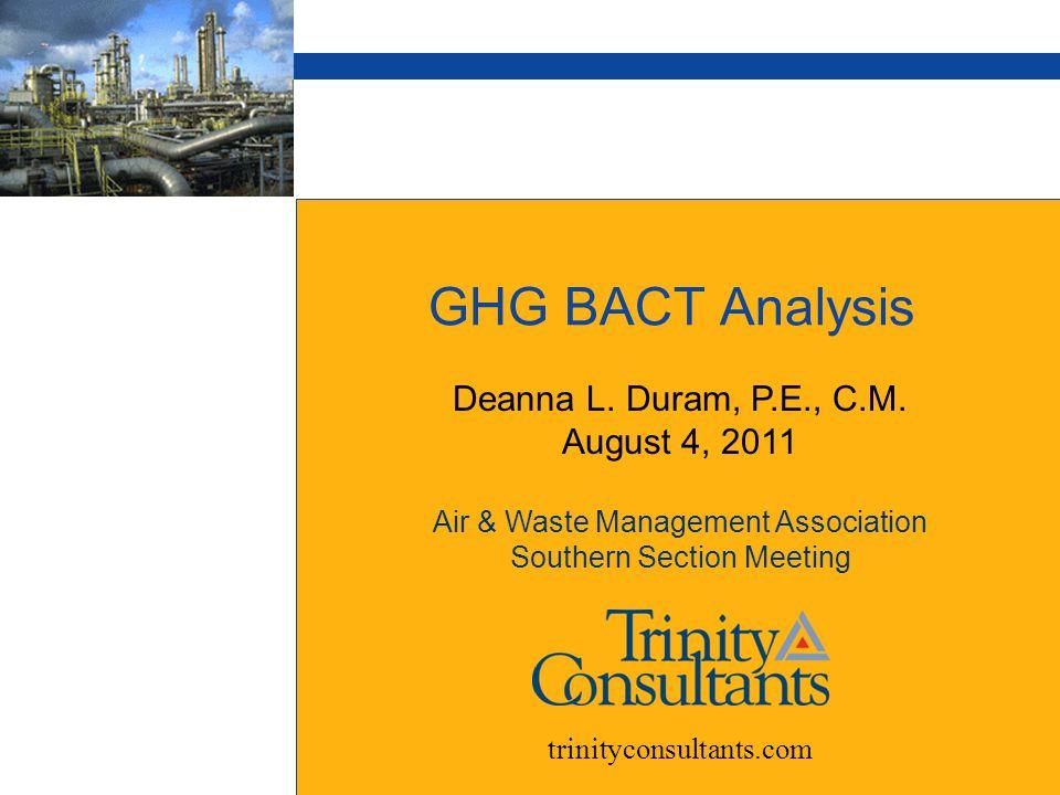 GHG BACT Analysis Deanna L. Duram, P.E., C.M.