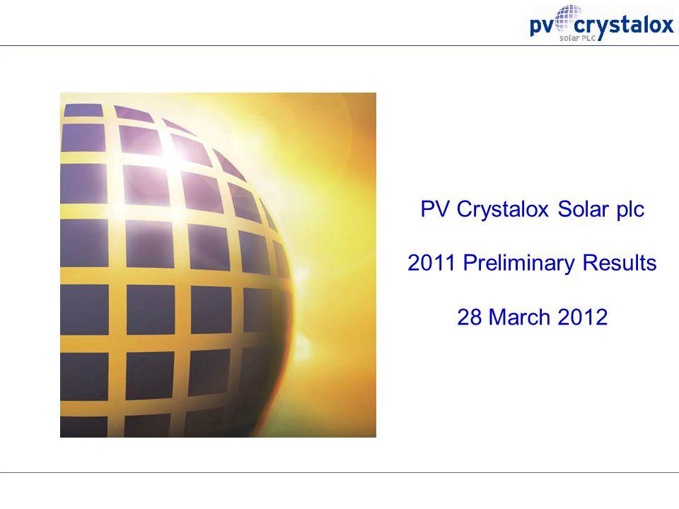 PV Crystalox Solar plc 2011 Preliminary Results 28 March 2012
