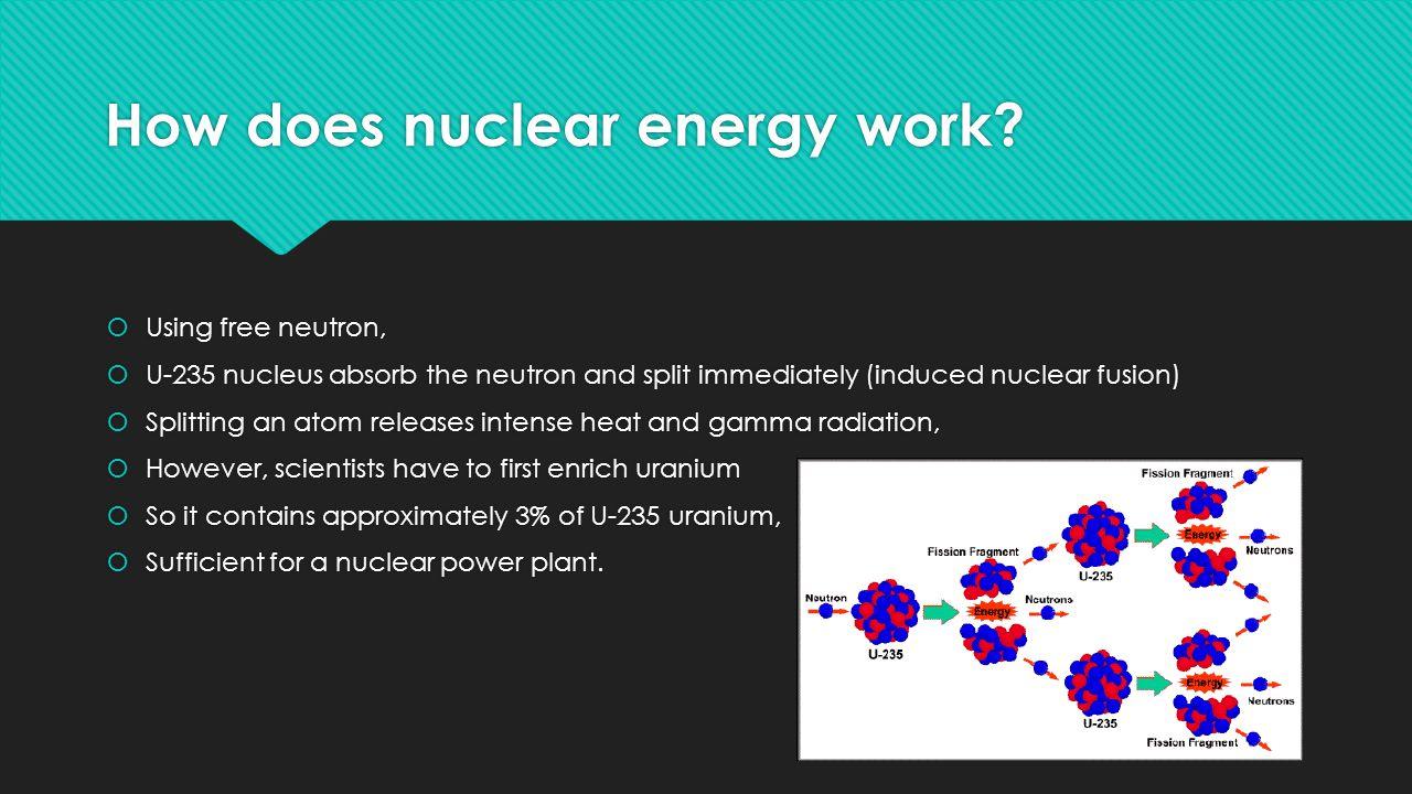How does nuclear energy work.