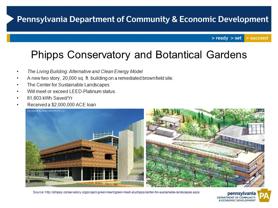 Phipps Conservatory and Botantical Gardens The Living Building: Alternative and Clean Energy Model A new two story, 20,000 sq.