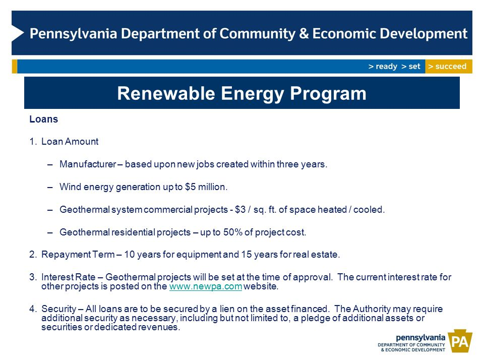 Renewable Energy Program Loans 1.Loan Amount –Manufacturer – based upon new jobs created within three years.