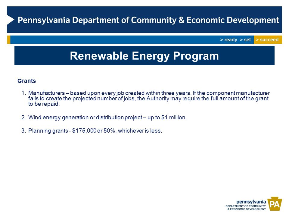 Renewable Energy Program Grants 1.Manufacturers – based upon every job created within three years.
