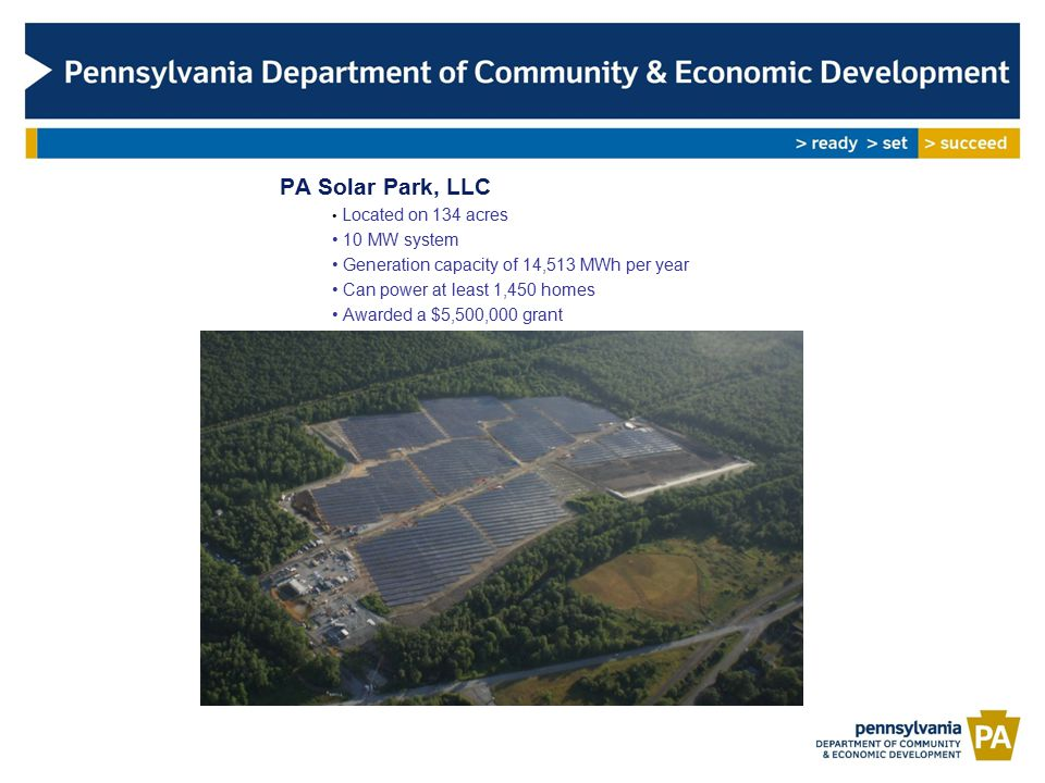 PA Solar Park, LLC Located on 134 acres 10 MW system Generation capacity of 14,513 MWh per year Can power at least 1,450 homes Awarded a $5,500,000 grant