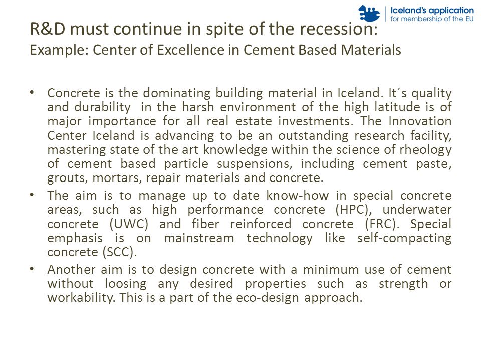 R&D must continue in spite of the recession : Example: Center of Excellence in Cement Based Materials Concrete is the dominating building material in