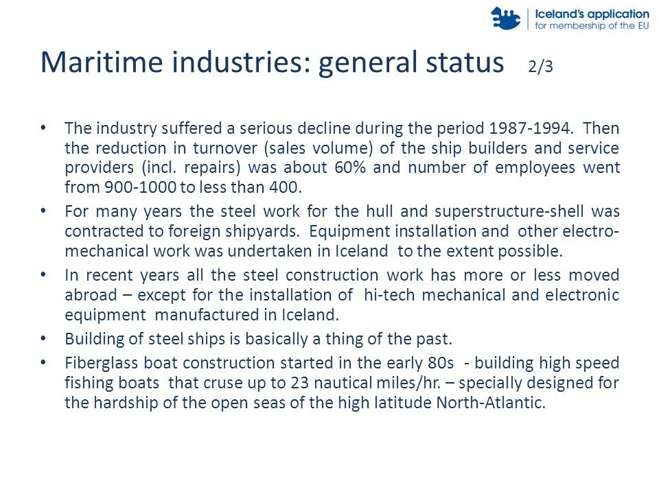 Maritime industries: general status 2/3 The industry suffered a serious decline during the period 1987-1994. Then the reduction in turnover (sales vol