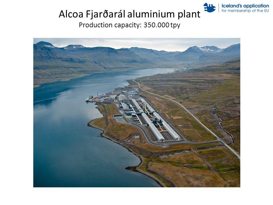 Alcoa Fjarðarál aluminium plant Production capacity: 350.000 tpy
