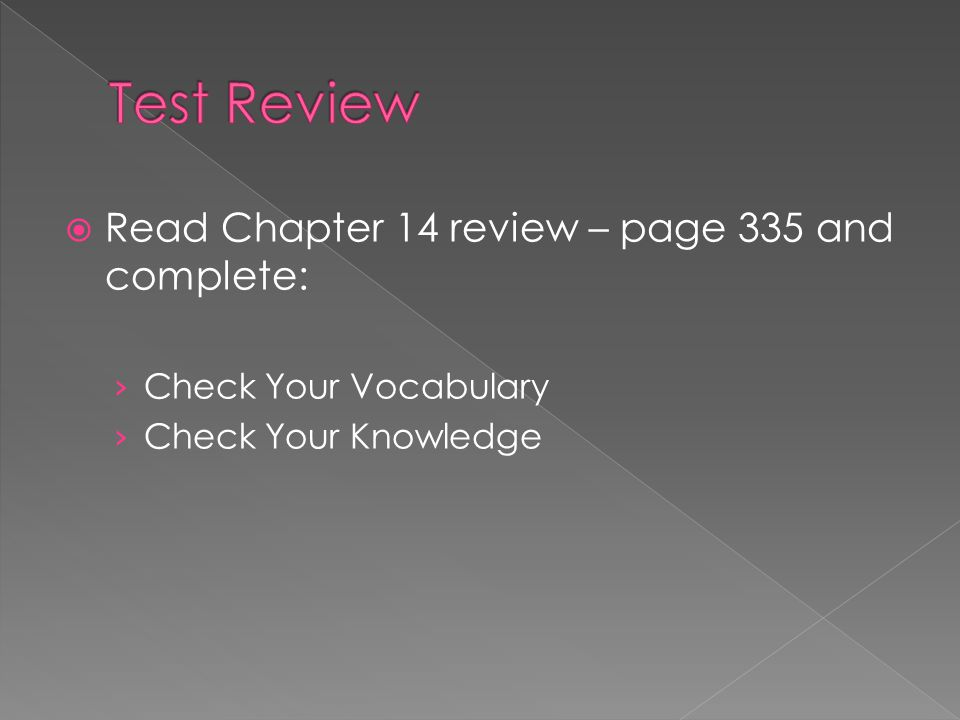  Read Chapter 14 review – page 335 and complete: › Check Your Vocabulary › Check Your Knowledge