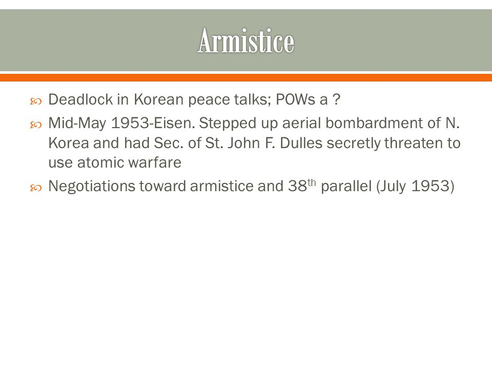  Deadlock in Korean peace talks; POWs a .  Mid-May 1953-Eisen.
