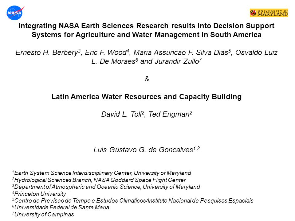 Integrating NASA Earth Sciences Research results into Decision Support Systems for Agriculture and Water Management in South America Ernesto H. Berber