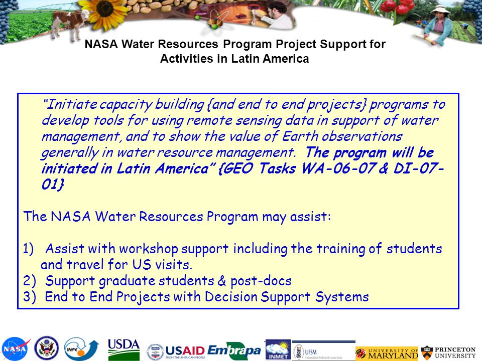"NASA Water Resources Program Project Support for Activities in Latin America ""Initiate capacity building {and end to end projects} programs to develop"