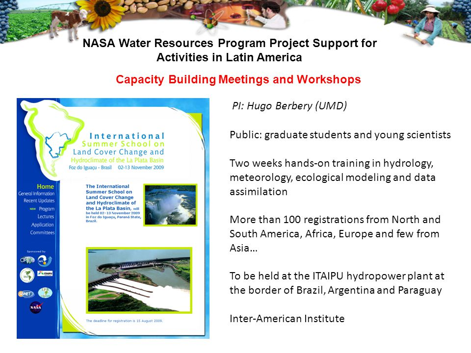 NASA Water Resources Program Project Support for Activities in Latin America Capacity Building Meetings and Workshops Public: graduate students and yo