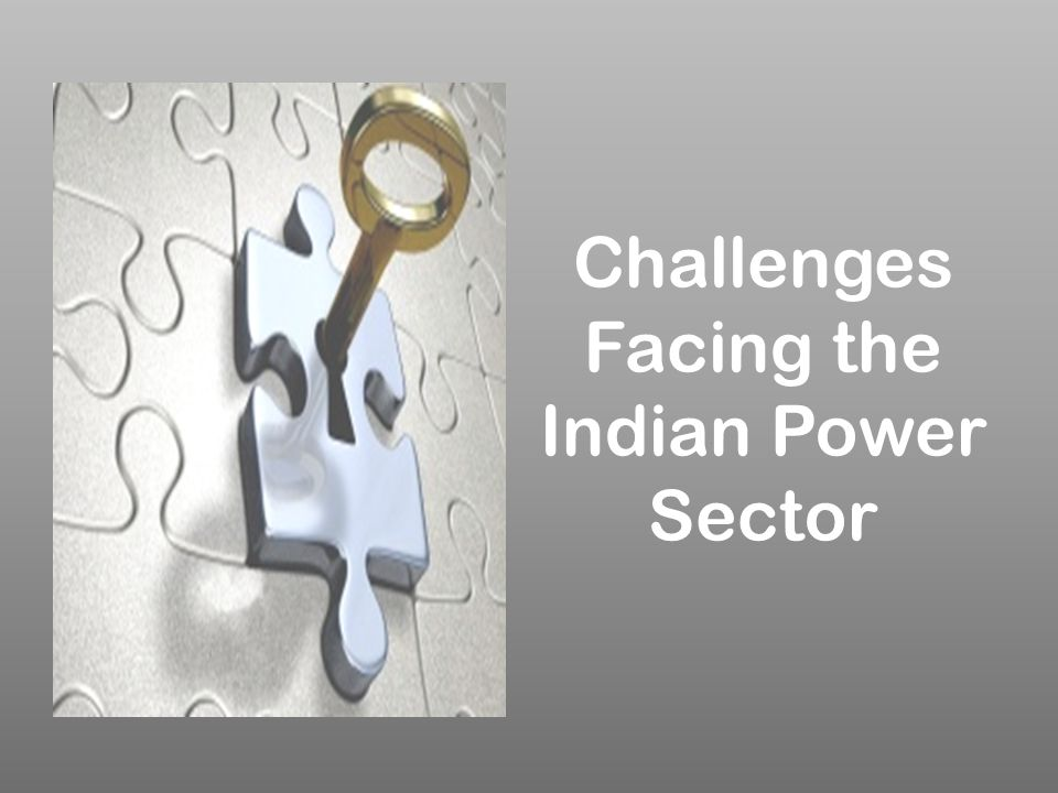 Challenges Facing the Indian Power Sector