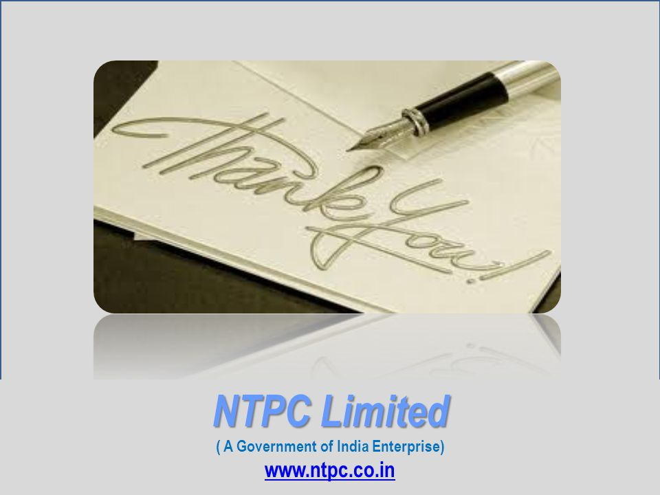 NTPC Limited ( A Government of India Enterprise) www.ntpc.co.in