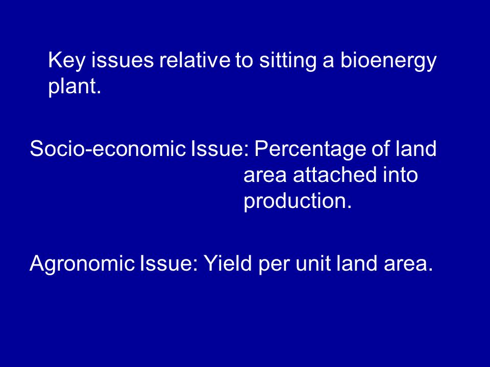 Key issues relative to sitting a bioenergy plant.