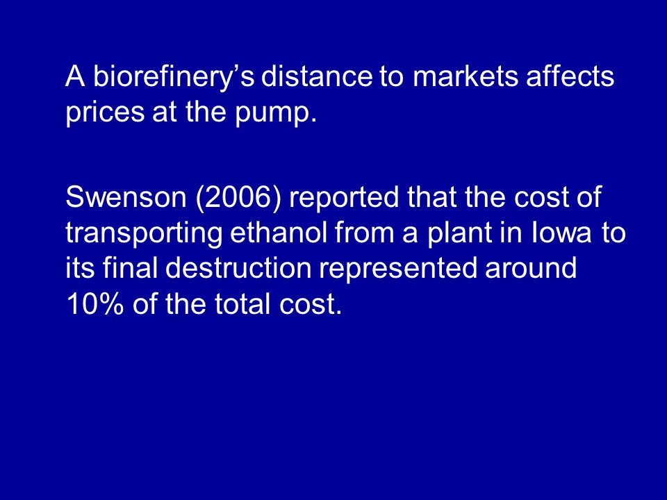 A biorefinery's distance to markets affects prices at the pump.