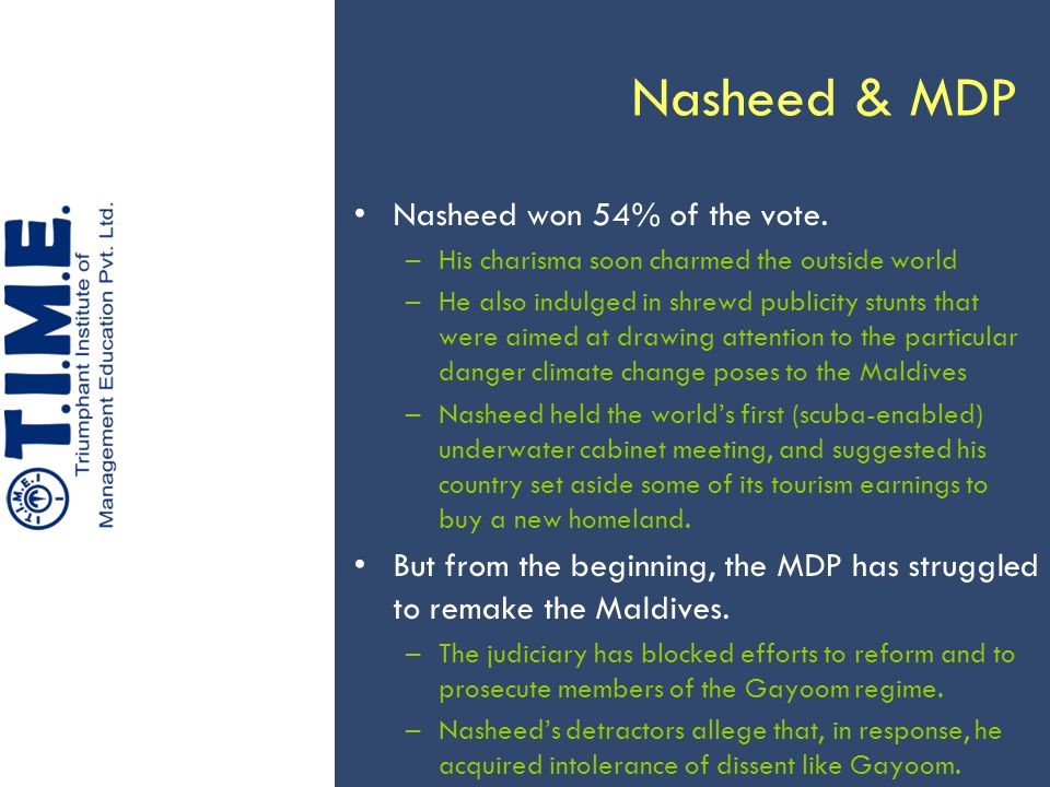 Nasheed & MDP Nasheed won 54% of the vote.