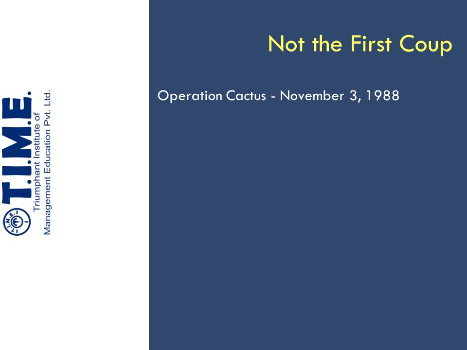 Not the First Coup Operation Cactus - November 3, 1988