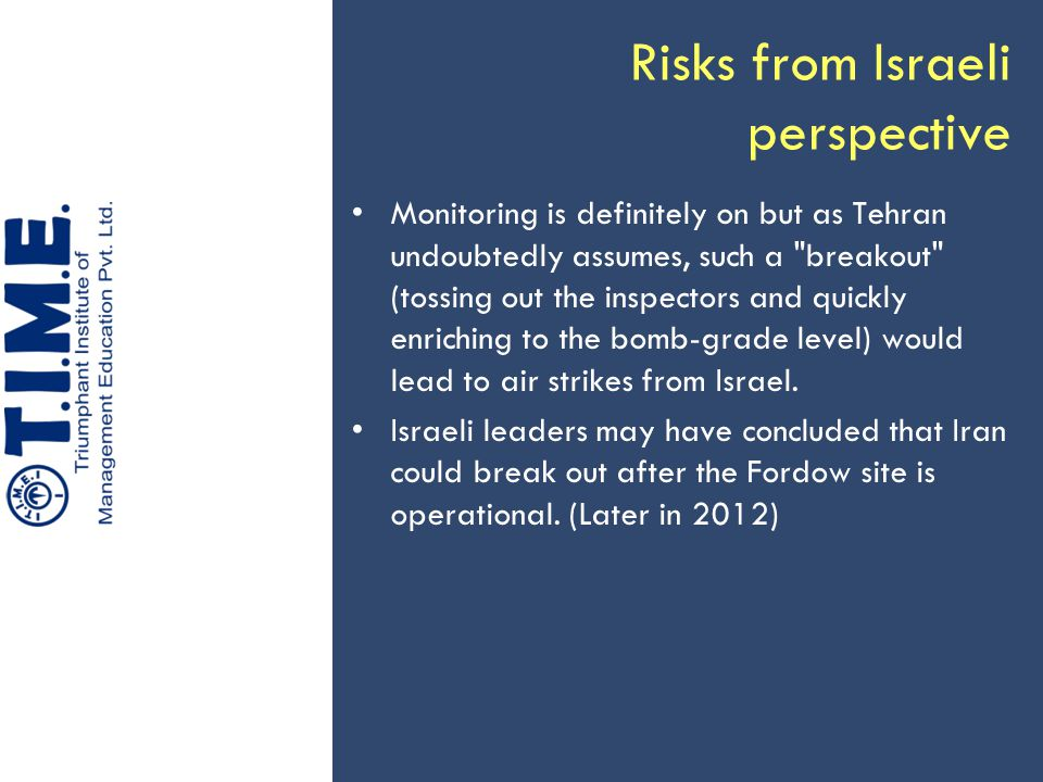 Risks from Israeli perspective Monitoring is definitely on but as Tehran undoubtedly assumes, such a