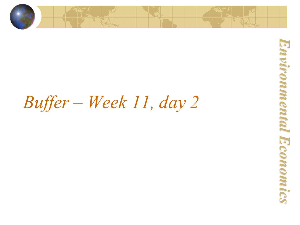 Environmental Economics Buffer – Week 11, day 2