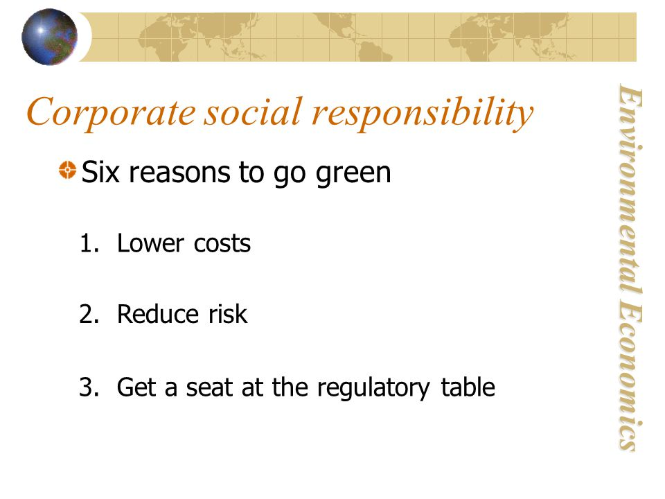 Environmental Economics Corporate social responsibility Six reasons to go green 1.